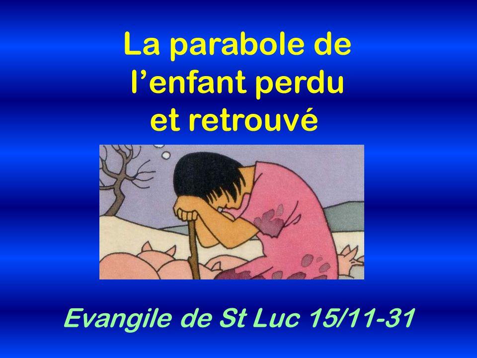 La parabole de lenfant perdu et retrouvé Evangile de St Luc 15/11-31