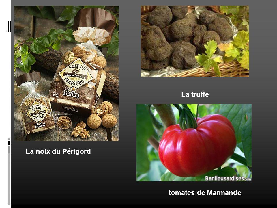 tomates de Marmande La noix du Périgord La truffe