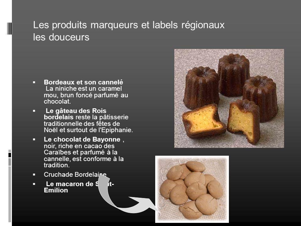 Les produits marqueurs et labels régionaux les douceurs Bordeaux et son cannelé La niniche est un caramel mou, brun foncé parfumé au chocolat. Le gâte