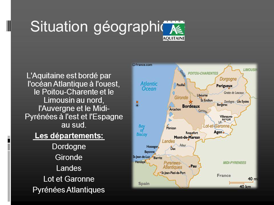 Situation géographique L'Aquitaine est bordé par l'océan Atlantique à l'ouest, le Poitou-Charente et le Limousin au nord, l'Auvergne et le Midi- Pyrén