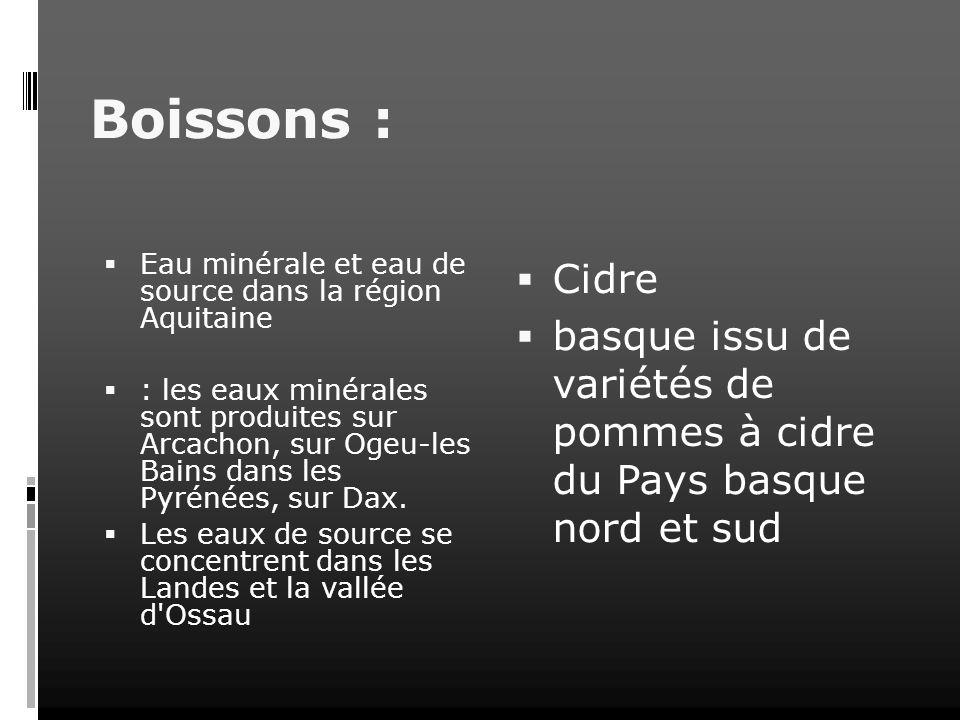 Boissons : Eau minérale et eau de source dans la région Aquitaine : les eaux minérales sont produites sur Arcachon, sur Ogeu-les Bains dans les Pyréné