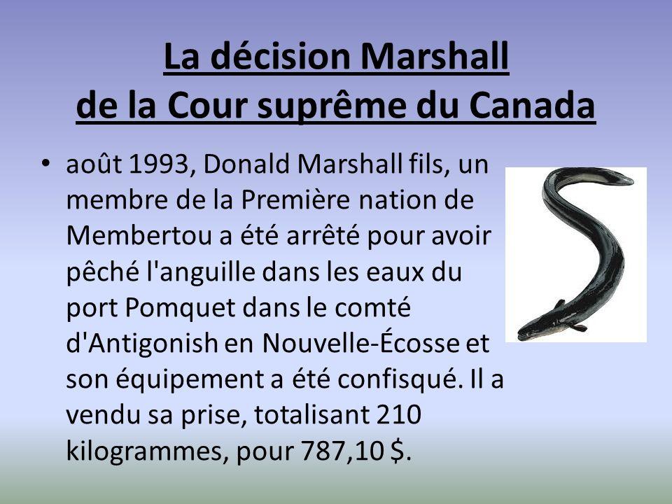 La décision Marshall de la Cour suprême du Canada août 1993, Donald Marshall fils, un membre de la Première nation de Membertou a été arrêté pour avoi