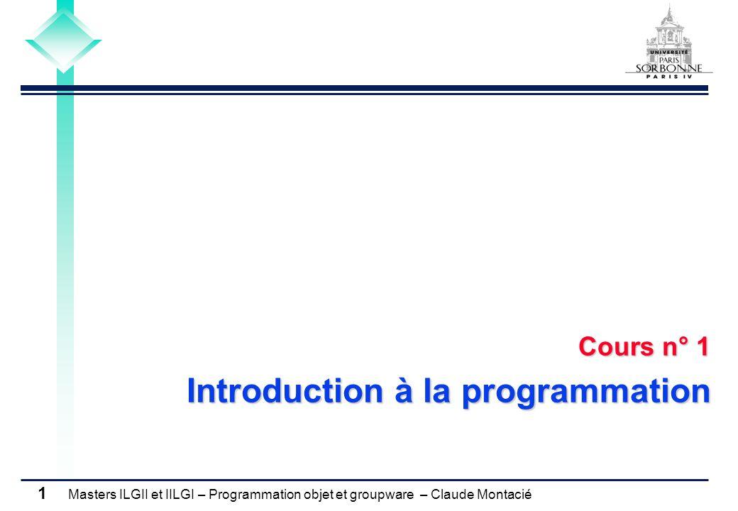 Masters ILGII et IILGI – Programmation objet et groupware – Claude Montacié 2 1.Langages de 3 ème génération Conceptualisation Traduction Compilation et interprétation 2.
