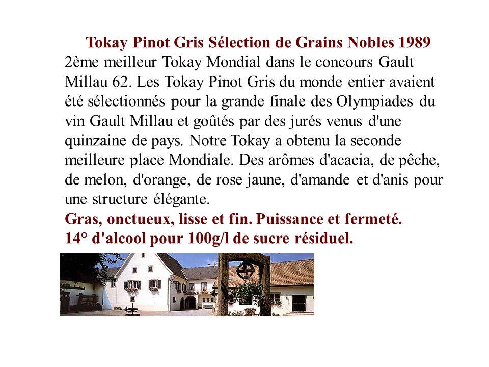 Tokay Pinot Gris Sélection de Grains Nobles 1989 2ème meilleur Tokay Mondial dans le concours Gault Millau 62. Les Tokay Pinot Gris du monde entier av