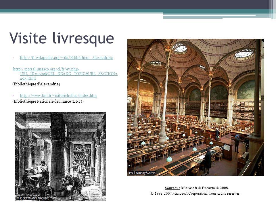 Visite livresque http://fr.wikipedia.org/wiki/Bibliotheca_Alexandrina http://portal.unesco.org/ci/fr/ev.php- URL_ID=4539&URL_DO=DO_TOPIC&URL_SECTION=