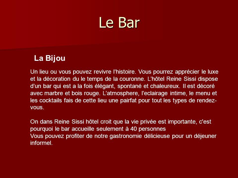Le Bar Un lieu ou vous pouvez revivre lhistoire.