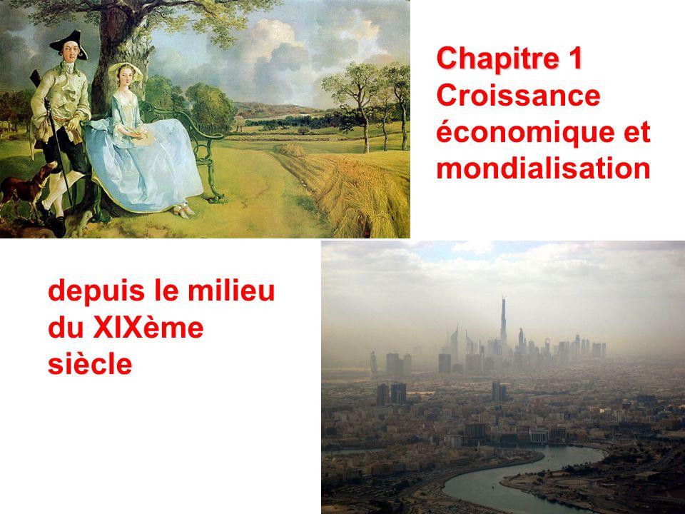 1 Chapitre 1 Croissance économique et mondialisation depuis le milieu du XIXème siècle