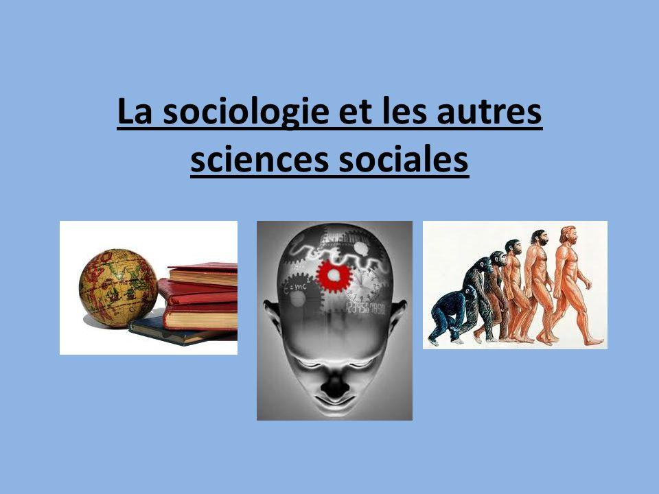 La sociologie et les autres sciences sociales
