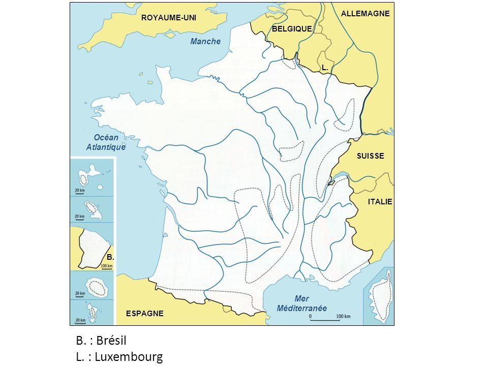 Manche Océan Atlantique Mer Méditerranée ESPAGNE ITALIE SUISSE ALLEMAGNE ROYAUME-UNI BELGIQUE L. B. B. : Brésil L. : Luxembourg