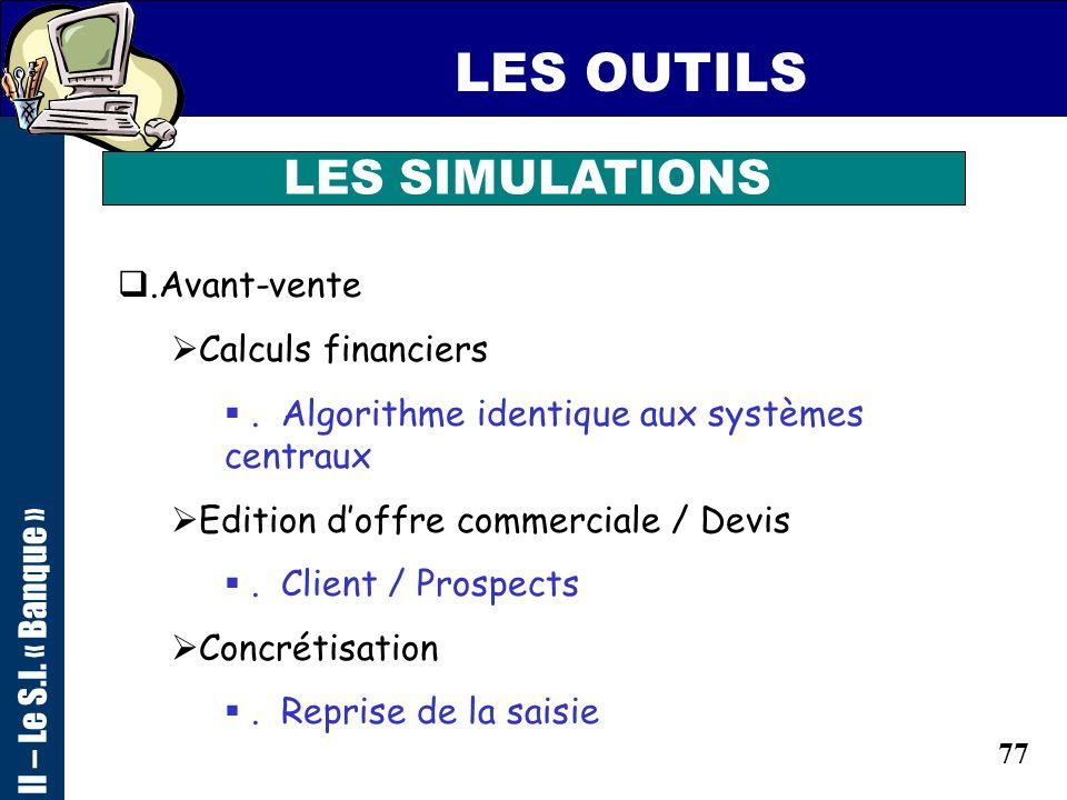 76 LES MOYENS GEOMARKETING II – Le S.I. « Banque »