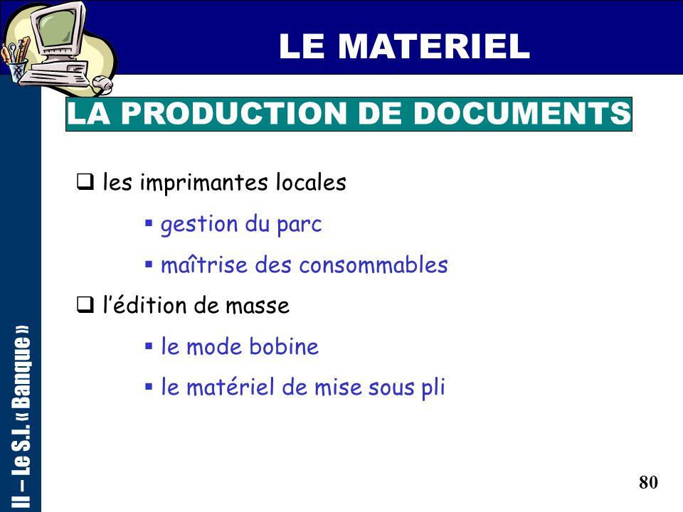79 LES MOYENS LA PRODUCTION DE DOCUMENTS sur le lieu de vente édition de contrats en banalisé composition dynamique en centralisé regroupement déditio
