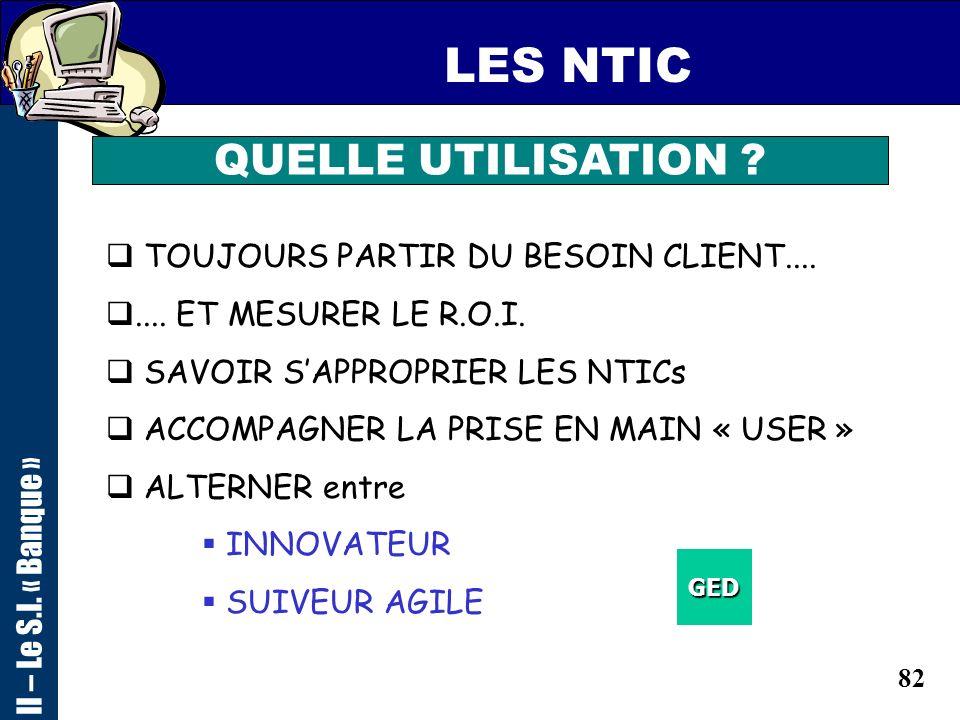 81 LES MOYENS LA SCANNERISATION II – Le S.I. « Banque »