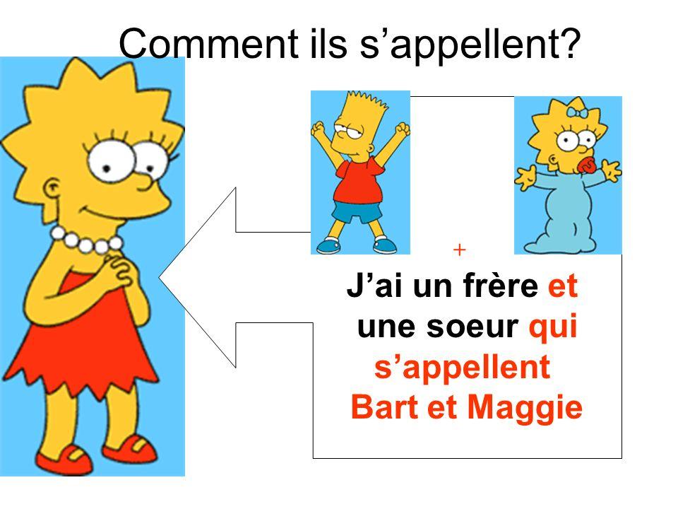 Jai un frère et une soeur qui sappellent Bart et Maggie + Comment ils sappellent?