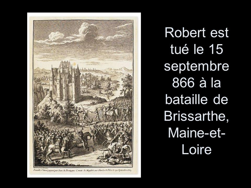 Robert est tué le 15 septembre 866 à la bataille de Brissarthe, Maine-et- Loire