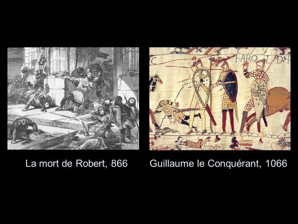 La mort de Robert, 866 Guillaume le Conquérant, 1066