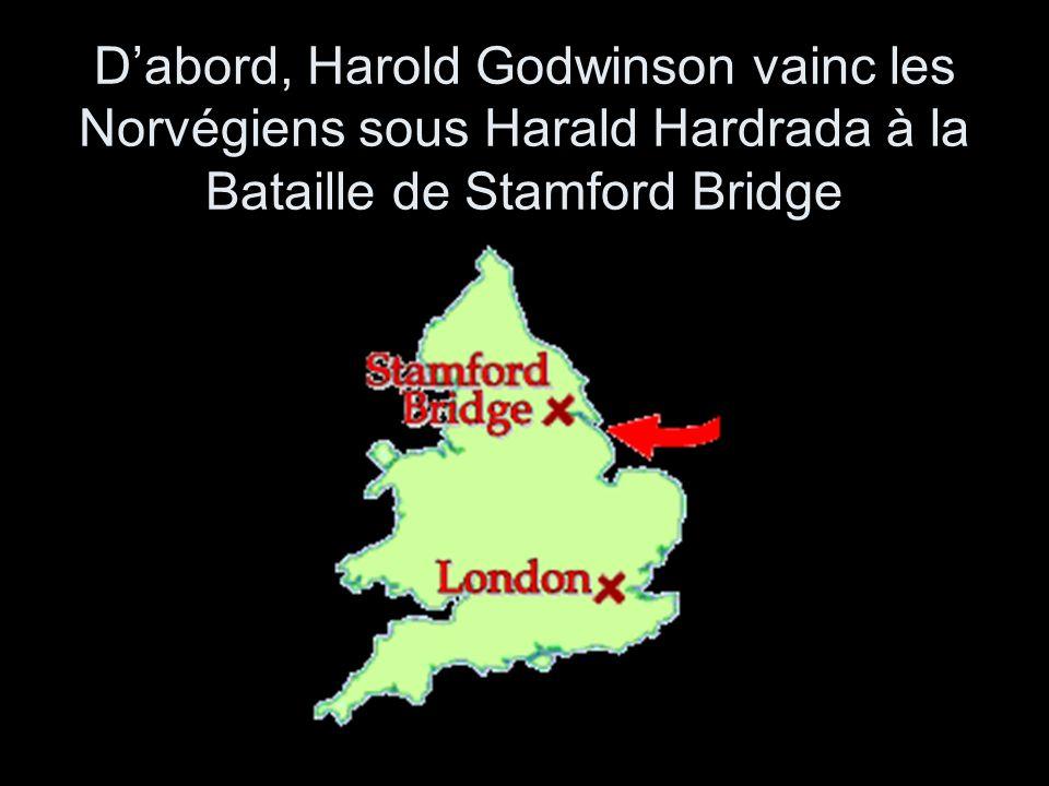 Dabord, Harold Godwinson vainc les Norvégiens sous Harald Hardrada à la Bataille de Stamford Bridge