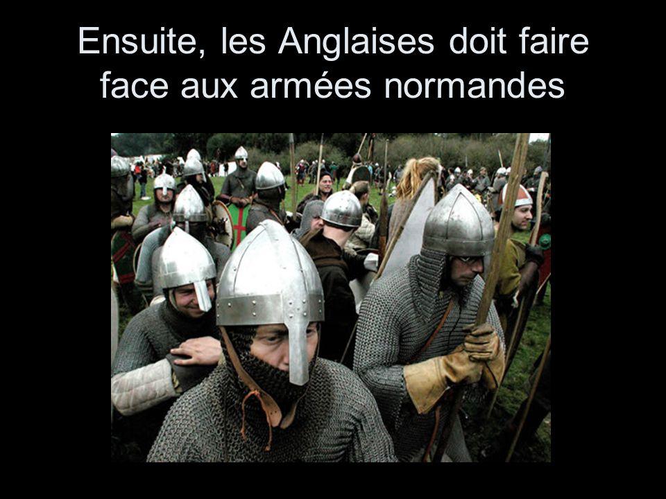 Ensuite, les Anglaises doit faire face aux armées normandes