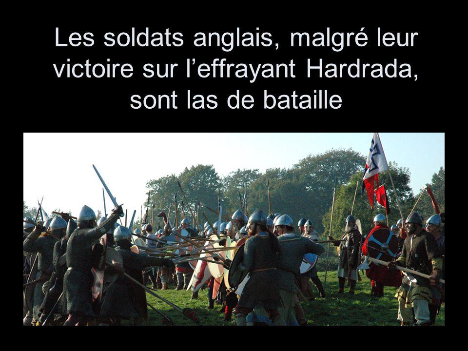 Les soldats anglais, malgré leur victoire sur leffrayant Hardrada, sont las de bataille