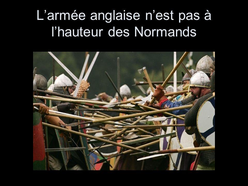 Larmée anglaise nest pas à lhauteur des Normands