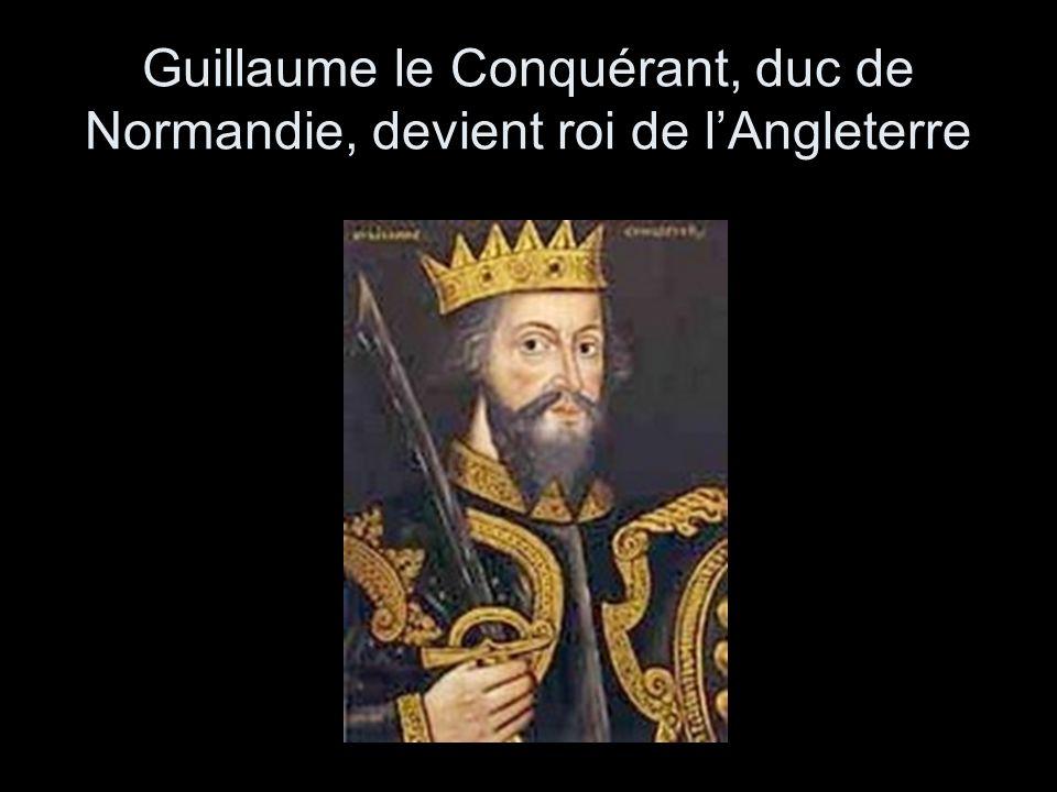 Guillaume le Conquérant, duc de Normandie, devient roi de lAngleterre