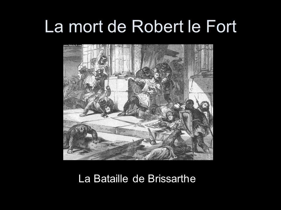 La mort de Robert le Fort La Bataille de Brissarthe