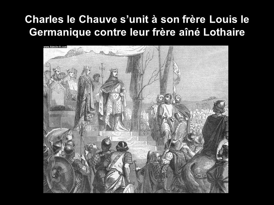 Charles le Chauve sunit à son frère Louis le Germanique contre leur frère aîné Lothaire