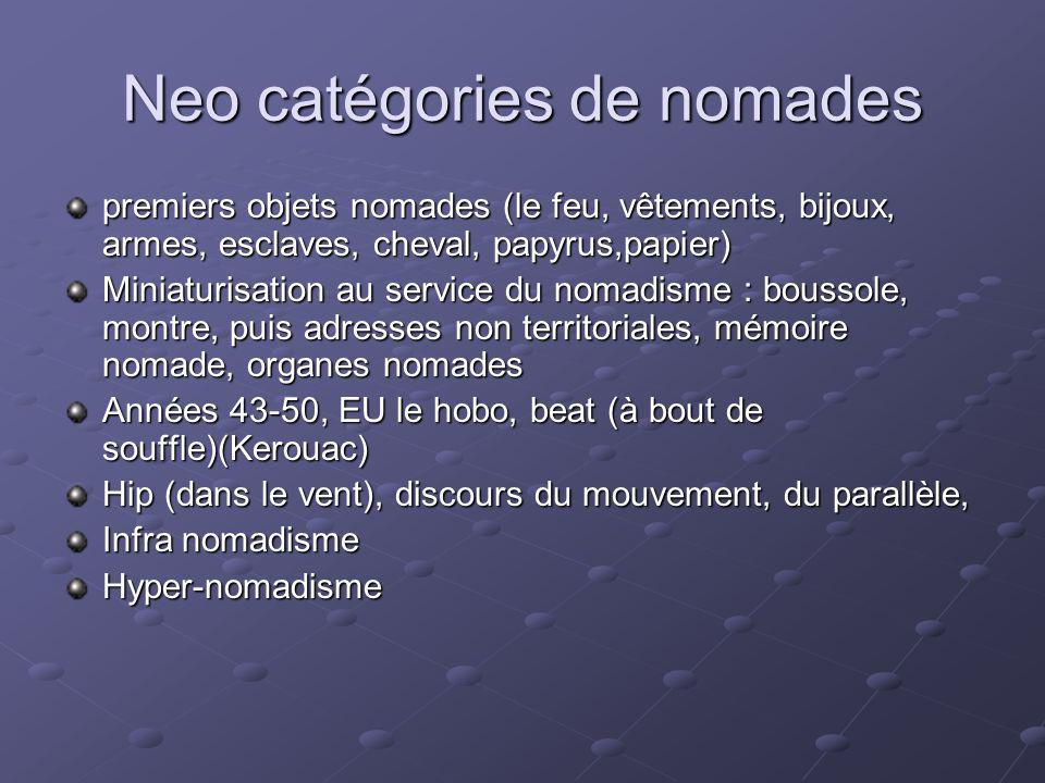 Neo catégories de nomades premiers objets nomades (le feu, vêtements, bijoux, armes, esclaves, cheval, papyrus,papier) Miniaturisation au service du n