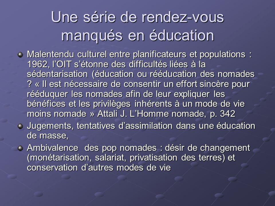 Une série de rendez-vous manqués en éducation Malentendu culturel entre planificateurs et populations : 1962, lOIT sétonne des difficultés liées à la