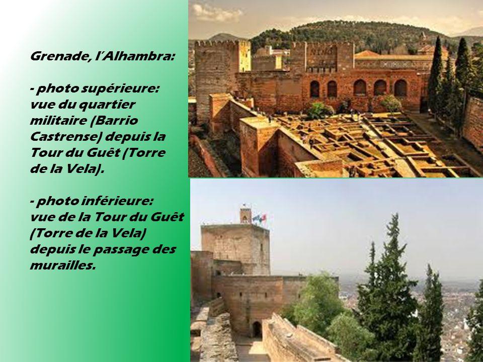 Grenade, lAlhambra: - photo supérieure: vue du quartier militaire (Barrio Castrense) depuis la Tour du Guêt (Torre de la Vela). - photo inférieure: vu