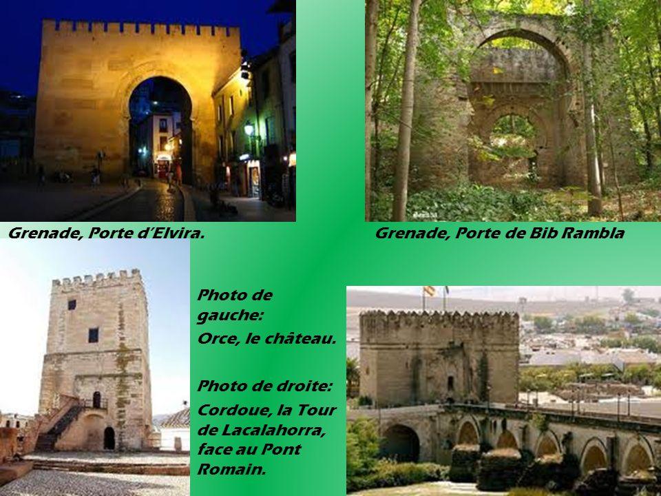 Grenade, Porte dElvira. Grenade, Porte de Bib Rambla Photo de gauche: Orce, le château. Photo de droite: Cordoue, la Tour de Lacalahorra, face au Pont