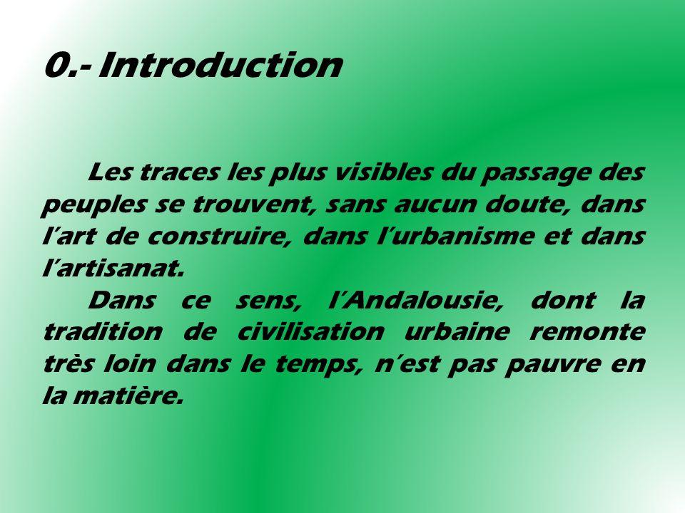 0.- Introduction Les traces les plus visibles du passage des peuples se trouvent, sans aucun doute, dans lart de construire, dans lurbanisme et dans l