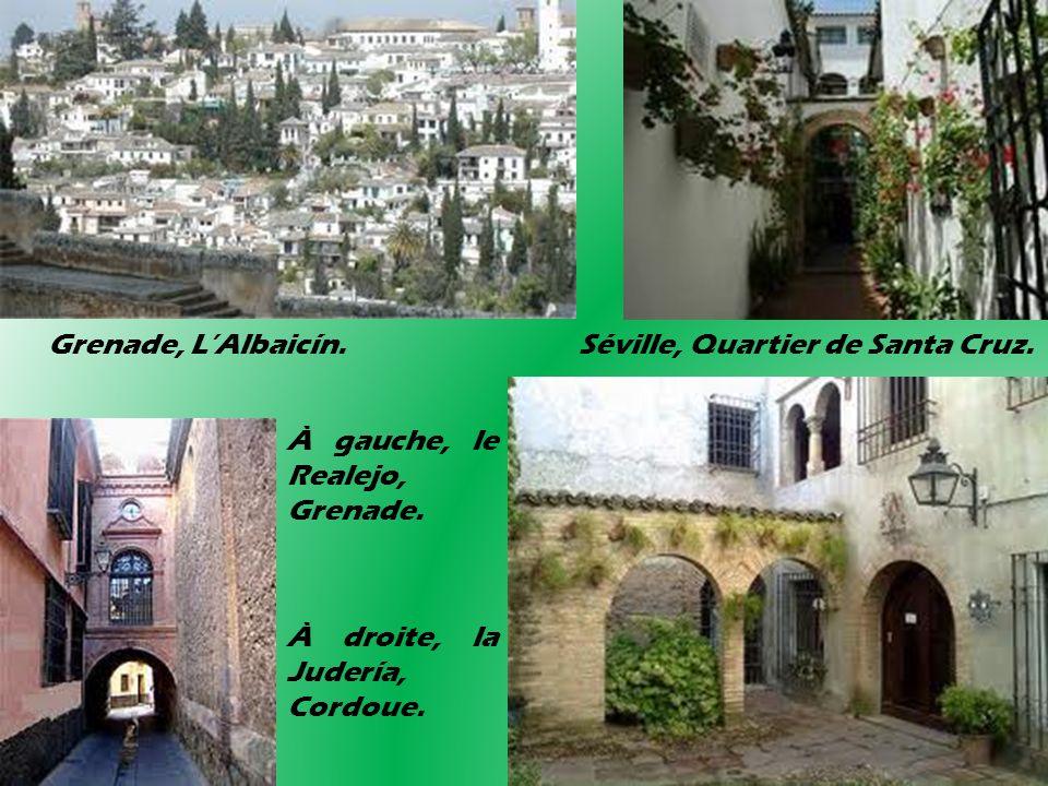 Grenade, LAlbaicín. Séville, Quartier de Santa Cruz. À gauche, le Realejo, Grenade. À droite, la Judería, Cordoue.