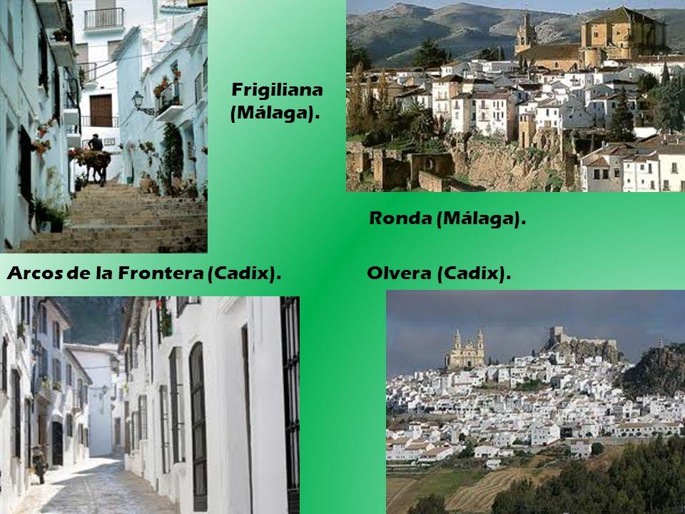 Frigiliana (Málaga). Ronda (Málaga). Arcos de la Frontera (Cadix). Olvera (Cadix).