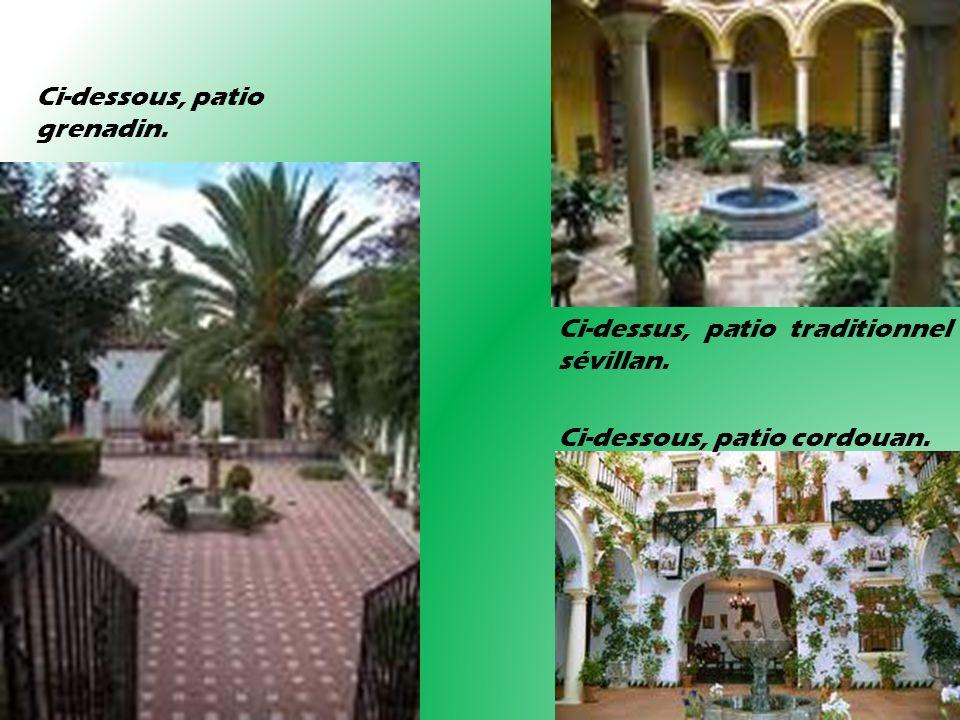 Ci-dessous, patio grenadin. Ci-dessus, patio traditionnel sévillan. Ci-dessous, patio cordouan.
