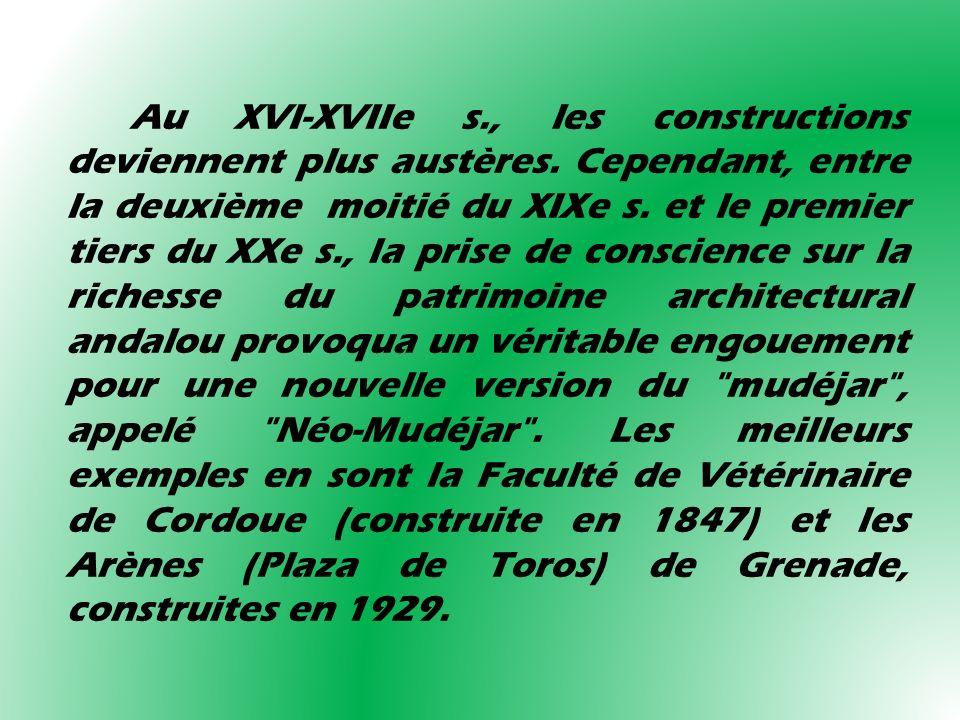 Au XVI-XVIIe s., les constructions deviennent plus austères. Cependant, entre la deuxième moitié du XIXe s. et le premier tiers du XXe s., la prise de