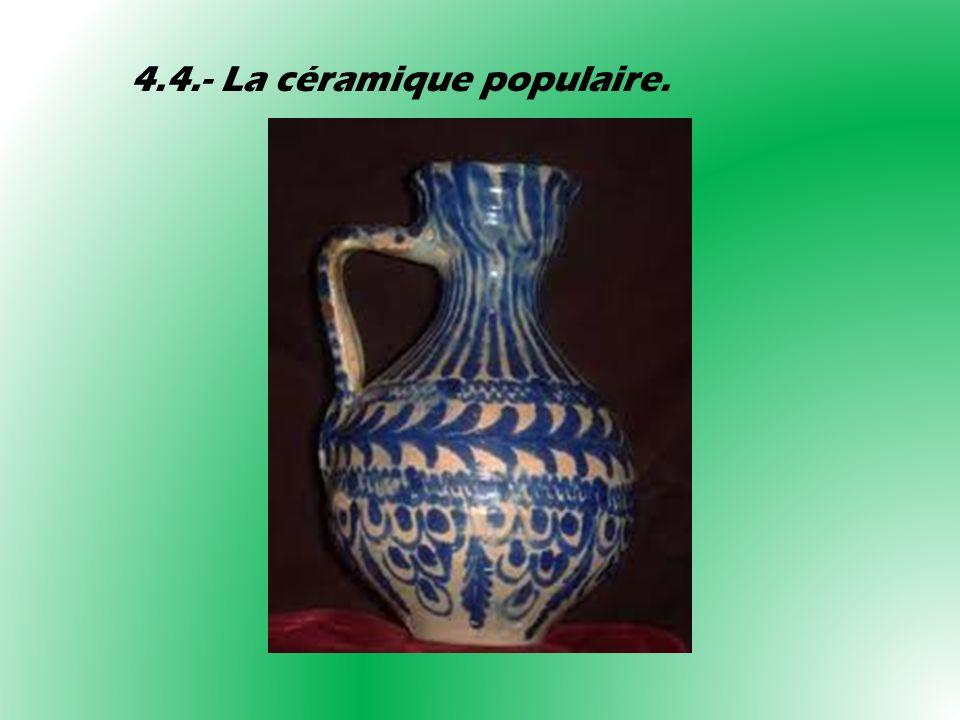 4.4.- La céramique populaire.