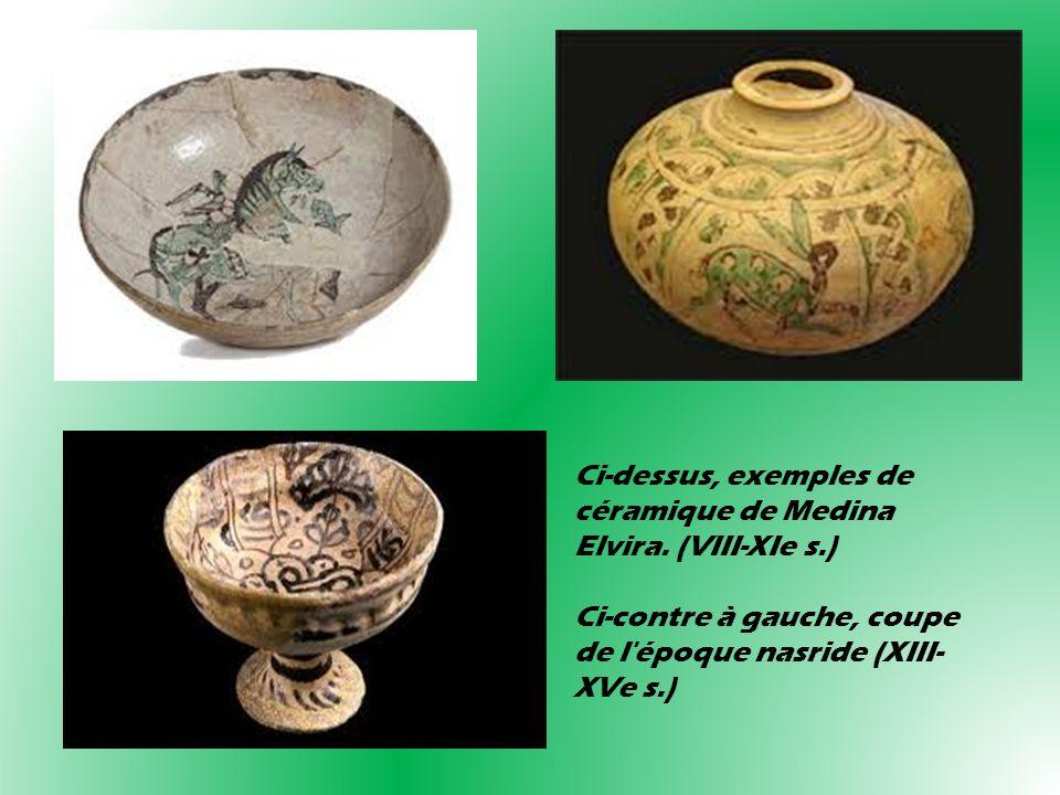 Ci-dessus, exemples de céramique de Medina Elvira. (VIII-XIe s.) Ci-contre à gauche, coupe de l'époque nasride (XIII- XVe s.)