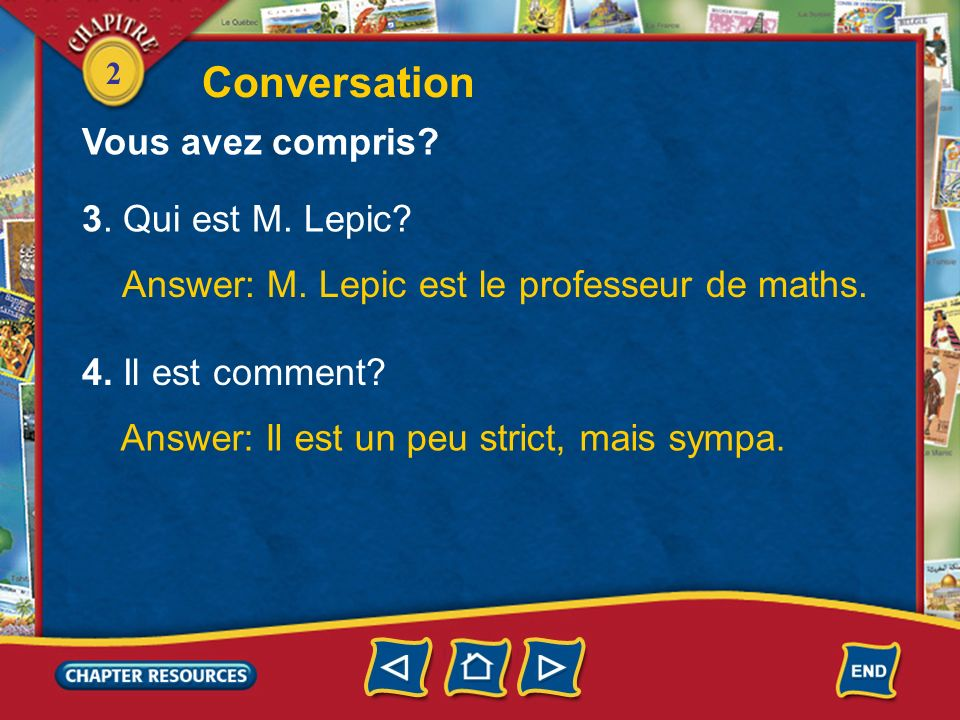 2 1. Anne et Samuel sont dans la classe de Mme Martin? Answer: Non, ils ne sont pas dans la classe de Mme Martin. 2. Ils sont dans la classe de quel p