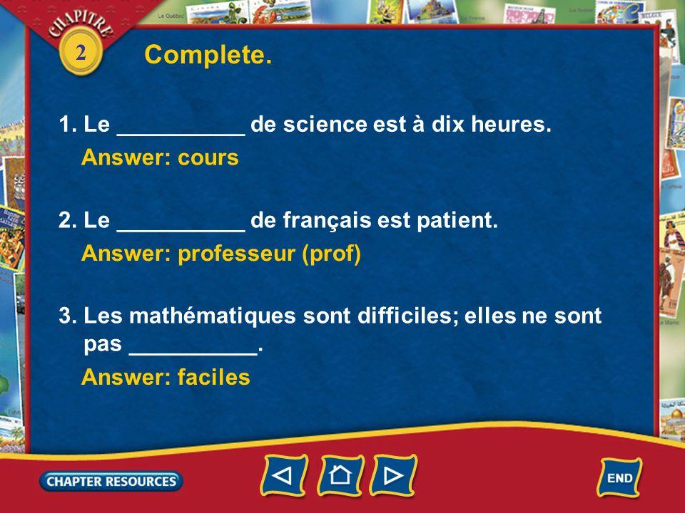 2 Mais les cours de sciences sont vraiment difficiles. Toi, tu es daccord ou pas? Non, je ne suis pas daccord. Pour moi, les cours de sciences sont tr