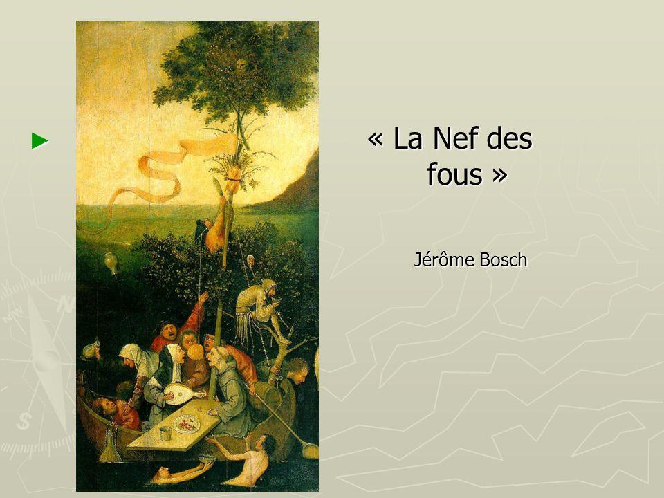 « La Nef des fous » « La Nef des fous » Jérôme Bosch Jérôme Bosch