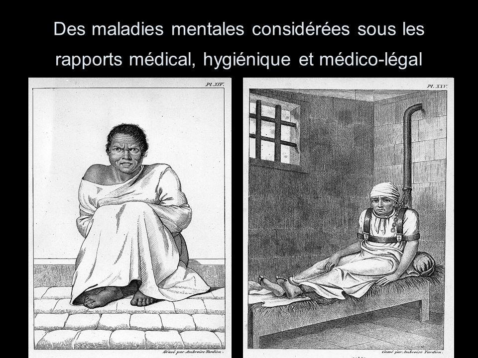 Des maladies mentales considérées sous les rapports médical, hygiénique et médico-légal