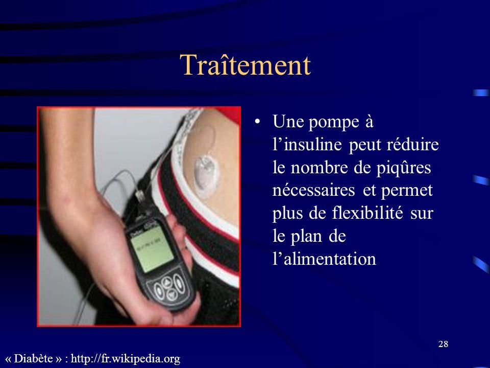 28 Traîtement Une pompe à linsuline peut réduire le nombre de piqûres nécessaires et permet plus de flexibilité sur le plan de lalimentation « Diabète