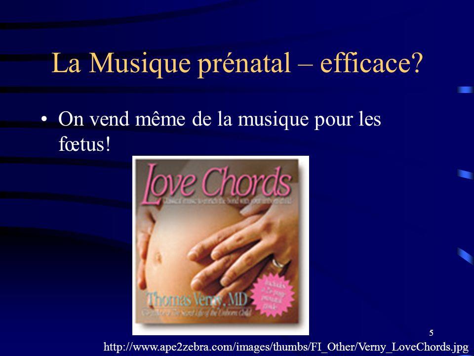 6 La Musique prénatal – efficace.Pourtant, le site Doctissimo contredit ces sites.