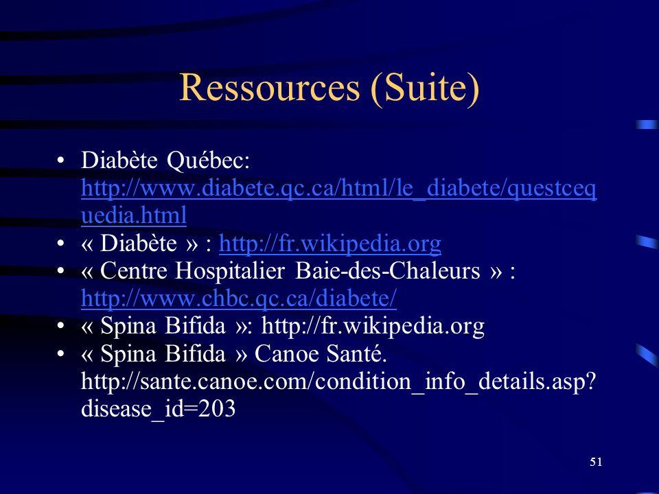 51 Ressources (Suite) Diabète Québec: http://www.diabete.qc.ca/html/le_diabete/questceq uedia.html http://www.diabete.qc.ca/html/le_diabete/questceq u