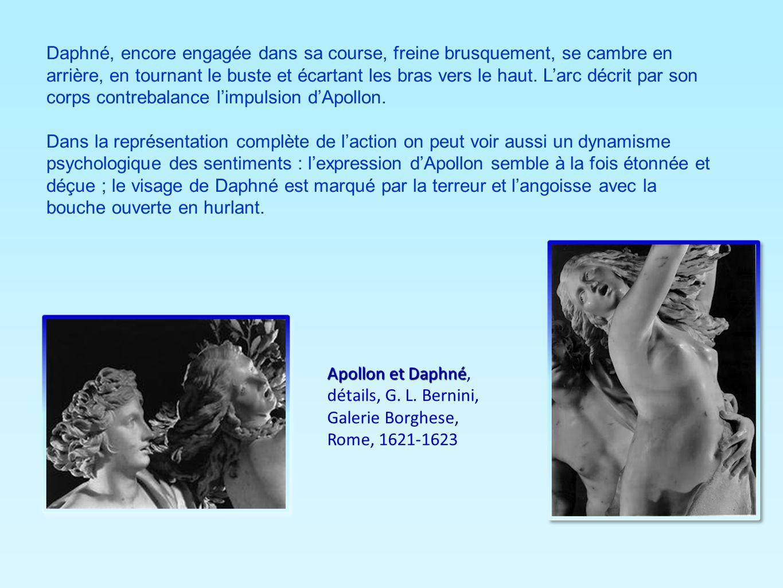 Apollon et Daphné Apollon et Daphné, détails, G. L. Bernini, Galerie Borghese, Rome, 1621-1623 Daphné, encore engagée dans sa course, freine brusqueme