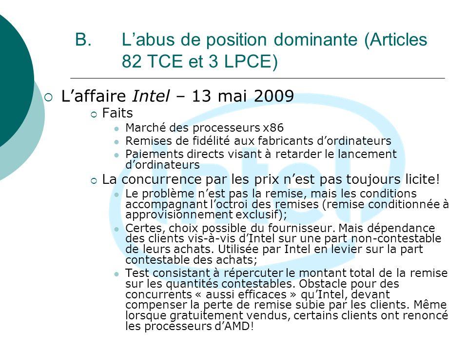 B. Labus de position dominante (Articles 82 TCE et 3 LPCE) Laffaire Intel – 13 mai 2009 Faits Marché des processeurs x86 Remises de fidélité aux fabri