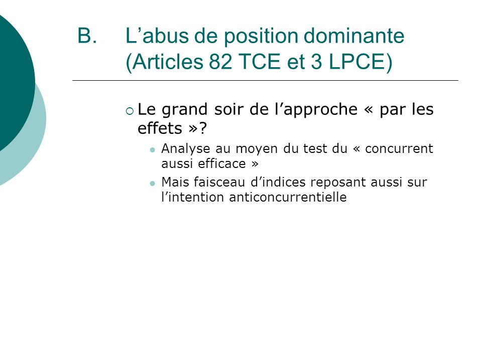 B. Labus de position dominante (Articles 82 TCE et 3 LPCE) Le grand soir de lapproche « par les effets »? Analyse au moyen du test du « concurrent aus