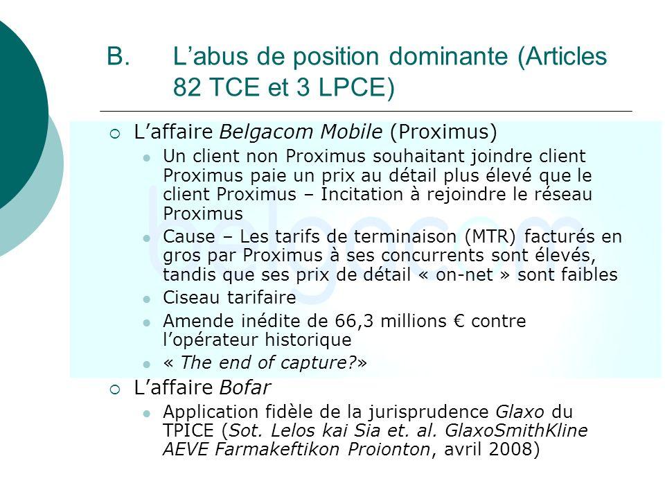 B. Labus de position dominante (Articles 82 TCE et 3 LPCE) Laffaire Belgacom Mobile (Proximus) Un client non Proximus souhaitant joindre client Proxim