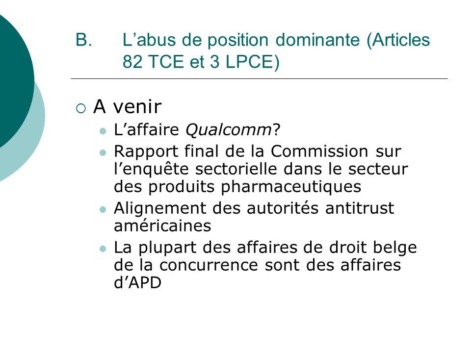 B. Labus de position dominante (Articles 82 TCE et 3 LPCE) A venir Laffaire Qualcomm? Rapport final de la Commission sur lenquête sectorielle dans le