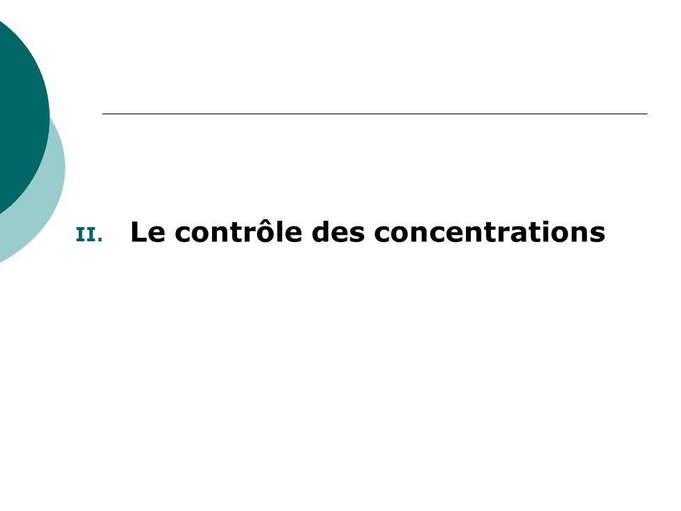 II. Le contrôle des concentrations